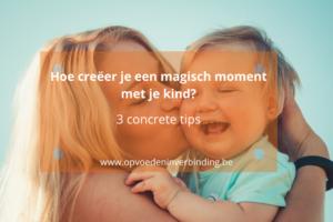 magisch moment met je kind